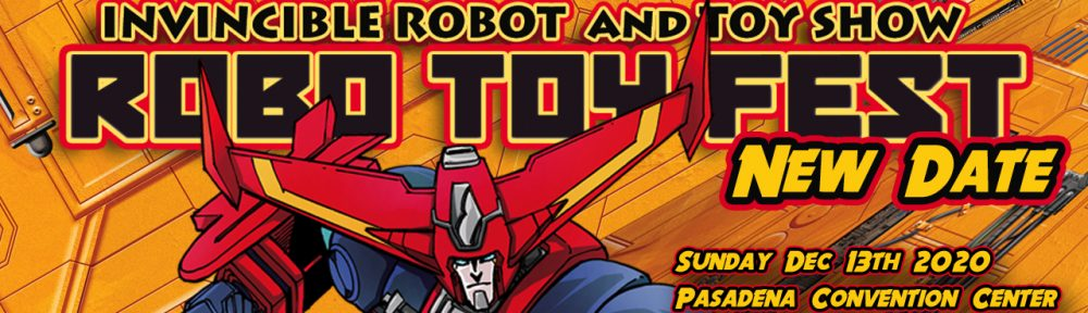 Robo Toy Fest Next Event August 8th 2021